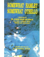 Somewhat Hamlet Somewhat Othello - Book By Dr. Sukhdial Singh