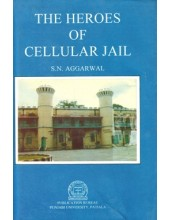 The Heroes Of Cellular Jail - Book By S.N.Aggarwal
