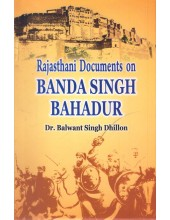 Rajasthani Documents on Banda Singh Bahadur - Book By Dr. Balwant Singh Dhillon