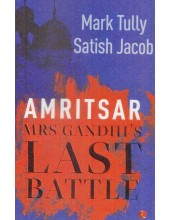 Amritsar - Mrs Indira Gandhi's Last Battle - Book By Mark Tully, Satish Jacob