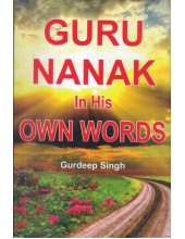Guru Nanak in His Own Words - Book By Gurdeep Singh
