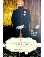 Captain Amarinder Singh - The People's Maharaja - Book By Khushwant Singh