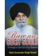 Rare Are Such Souls - Book By Giani Gurwinder Singh Komal