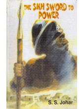 The Sikh Sword To Power - Book By S. S. Johar