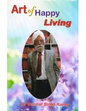 Art Of Happy Living - Book By Dr. Gurdial Singh Kailey