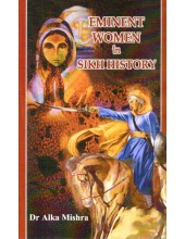 Eminent Women In Sikh History - Book By Dr. Alka Mishra