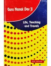 Guru Nanak Dev Ji - Life, Teaching and Travels By Avtar Singh