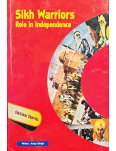 Sikh Warriors - Role in Independence - Book by  Avtar Singh