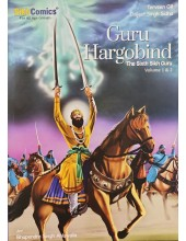 Guru Hargobind - The Sixth Guru - Vol 1 and 2 - By Daljeet Singh Sidhu, Terveen Gill