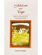 Sikhism and Yoga - Anurag Singh  - Quest for Self Realization and God Realization