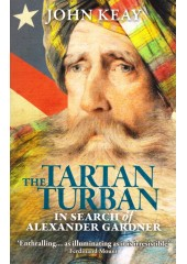 The Tartan Turban in Search of Alexander Garden - Book By John Keay