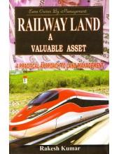 Railway Land - A Valuable Asset - Book By Rakesh Kumar