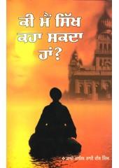 Kee Main Sikh Kaha Sakdan Han?