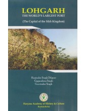 Lohgarh - The World's Largest Fort - Book By Harjinder Singh Dilgeer