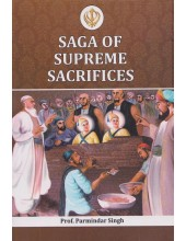 Saga of Supreme Sacrifices - Book By Prof. Parminder Singh