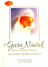 Guru Nanak and His Teachings for Humanity - ( Guru Nanak Di Manav Kaliankari Sikhianvan ) - by Dr Harshindar Kaur, Dr Gurpal Singh