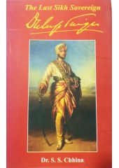 The Last Sikh Sovereign - Duleep Singh - Book By Dr. S. S. Chhina