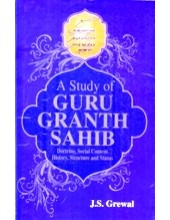 A Study of Guru Granth Sahib - Book By J S Grewal