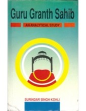Guru Granth Sahib - An Analytical Study - Book By Surindar Singh Kohli