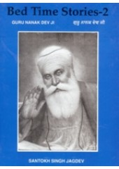 Bed Time Stories 2 - Guru Nanak Dev Ji - Book By Santokh Singh Jagdev