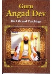 Guru Angad Dev - His Life and Teachings - Book By Shabnam Gupta
