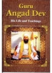 Guru Angad Dev - His Life and Teachings - Book By Shabnam Gupta