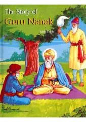 The Story Of Guru Nanak - Book By Mala Singh