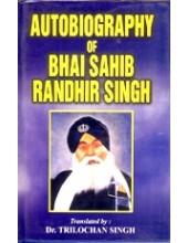 Autobiography of Bhai Randhir Singh - Book By Dr. Trilochan Singh