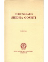 Guru Nanak's Siddha Ghosti - Book By Piar Singh
