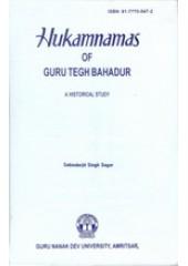 Hukumnamas of Guru Tegh Bahadur-A Historical Study - Book By Sabinderjit Singh Sagar