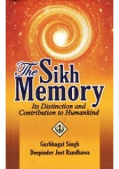 The Sikh Memory - In Distinction and Contribution to Humankind - Book By Gurbhagat Singh, Deepinderjit Singh Randhawa