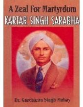 A Zeal For Martyrdom - Kartar Singh Sarabha - Book By Dr. Gurcharan Singh Muhay