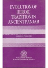 Evolution of Heroic Tradition in Punjab - Book By Buddha Prakash