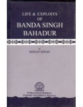 Life and Exploits of Banda Singh Bahadur - Book By Sohan Singh