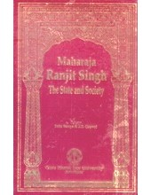 Maharaja Ranjit Singh - The State and Society - Book By Indu Banga & J S Grewal