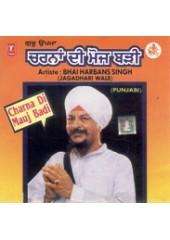 Charna Di Mauj Badi - Audio CDs By Bhai Harbans Singh Ji Jagadhri Wale
