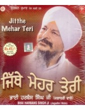 Jitthe Mehar Teri - Audio CDs By Bhai Harbans Singh Ji Jagadhri Wale