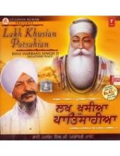 Lakh Khusian Patsahian - Audio CDs By Bhai Harbans Singh Ji Jagadhri Wale
