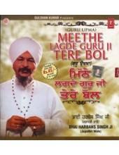 Meethe Lagde Guru Ji Tere Bol - Audio CDs By Bhai Harbans Singh Ji Jagadhri Wale