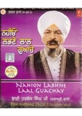 Nahion Labhne Lal Guachey - Audio CDs By Bhai Harbans Singh Ji Jagadhri Wale