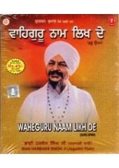 Waheguru Naam Likh De - Audio CDs By Bhai Harbans Singh Ji Jagadhri Wale