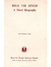 Bhai Vir Singh A Short Biography - Book By Bhai Vir Singh Ji