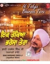 Ik Takya Bharosa Tera - Audio CDs By Bhai Harbans Singh Ji Jagadhri Wale