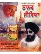 Nanak Jiveya - Audio CDs By Bhai Lakhwinder Singh Ji