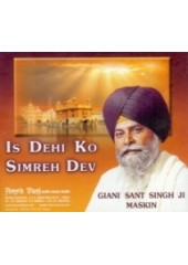 Is Dehi Ko Simreh Dev - Audio CDs by Giani Sant Singh Ji Maskeen