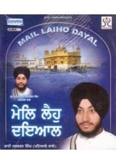 Mel Laiho Dayal - Audio CDs By Bhai Amarjit Singh Ji , Bhai Jaskaran Singh Ji