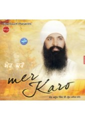 Mer Karo - Audio CDs By Bhai Anoop Singh Ji