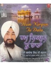 Hum Nirgun Tu Data - Audio Cds By Baldev Singh Ji Wadala