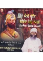 Aisi Preet Govind Sio Laagi - Audio CDs By Bhai Chamanjit Singh Ji Lal