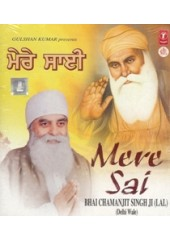 Mere Sai - Audio CDs By Bhai Chamanjit Singh Ji Lal